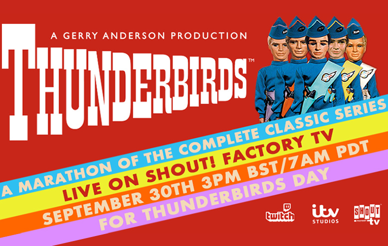 Shout! Factory TV and ITV Studios Present the International Thunderbirds Day Marathon
