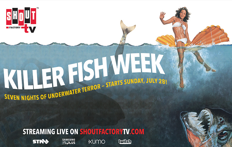 Shout! Factory TV to Host Killer Fish Week  Weeklong Livestream Event Beginning July 28th